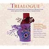 Trialogue (A Project Around South Indian, Moroccan and Medieval European Traditions)