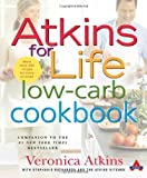 Atkins for Life Low-Carb Cookbook: More than 250 Recipes for Every Occasion