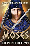 Moses, The Prince of Egypt (1938659031) by Wilson, Dorothy Clarke