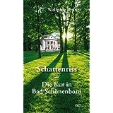 """Schattenriss oder Die Kur in Bad Sch�nenborn. Romanvon """"Wolfgang Bittner"""""""