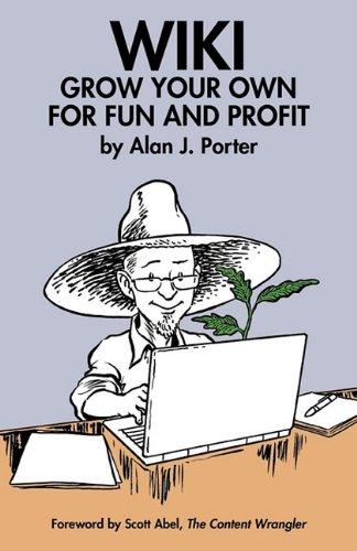 Wiki: Grow Your Own for Fun and Profit