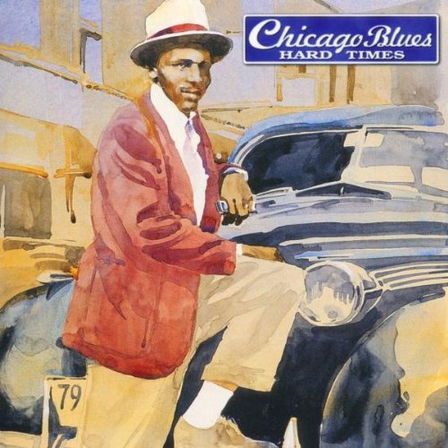 Chicago Blues: Hard Times