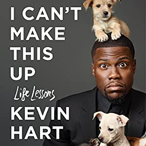 I Can't Make This Up: Life Lessons Audiobook by Kevin Hart, Neil Strauss - contributor Narrated by Kevin Hart