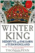 Winter King: Henry VII and the Dawn of Tudor England: Thomas Penn: 9781439191569: Amazon.com: Books