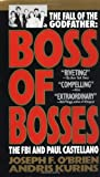img - for Boss of Bosses: The Fall of the Godfather- The FBI and Paul Castellano book / textbook / text book