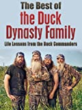 The Best of the Duck Dynasty Family: Life Lessons from the Duck Commanders (Duck Commander Family, Happy happy happy, Duck Dynasty, Robertson Family, Money God Ducks, American Values)