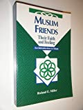 Muslim Friends: Their Faith and Feeling : An Introduction to Islam (Concordia Scholarship Today) (Windows Workshop)