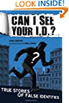 Can I See Your I.D.?: True Stories of...