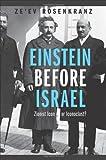 Einstein Before Israel: Zionist Icon or Iconoclast?