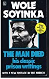 The Man Died: Prison Notes of Wole Soyinka (0099352001) by Soyinka, Wole