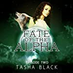 Fate of the Alpha: Episode 2: A Tarker's Hollow Serial | Tasha Black