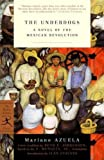 img - for The Underdogs: A Novel of the Mexican Revolution (Modern Library Classics) book / textbook / text book