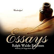Essays by Ralph Waldo Emerson (       UNABRIDGED) by Ralph Waldo Emerson Narrated by Jeff Riggenbach