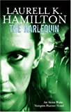Laurell K. Hamilton The Harlequin: Anita Blake, Vampire Hunter: Volume 14