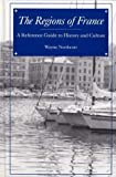 img - for The Regions of France: A Reference Guide to History and Culture Hardcover 1996 book / textbook / text book