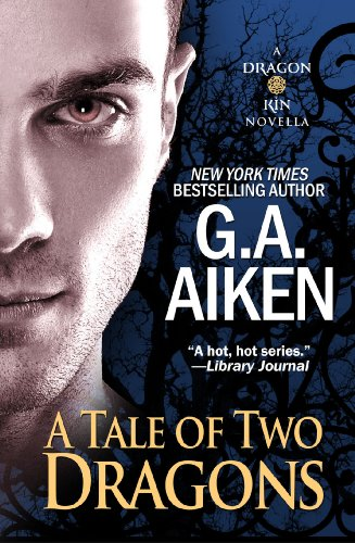 A Tale of Two Dragons (Dragon Kin) by G.A. Aiken