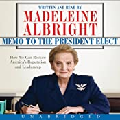Memo to the President Elect: How We Can Restore America's Reputation and Leadership | [Madeleine Albright]