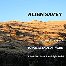 Alien Savvy (       UNABRIDGED) by Joyce Reynolds-Ward Narrated by Jack Randolph Smith