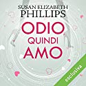 Odio quindi amo Audiobook by Susan Elizabeth Phillips Narrated by Stefania Giuliani