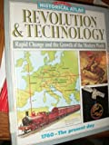 Revolution and Technology: Rapid Change and the Growth of the Modern World (Warwick Historical Atlas) (0531190927) by Kramer, Ann