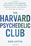 img - for (THE HARVARD PSYCHEDELIC CLUB)) by Lattin, Don(Author)Paperback{The Harvard Psychedelic Club: How Timothy Leary, Ram Dass, Huston Smith, and Andrew Weil Killed the Fifties and Ushered in a New Age for America} on 01-Jan-2011 book / textbook / text book