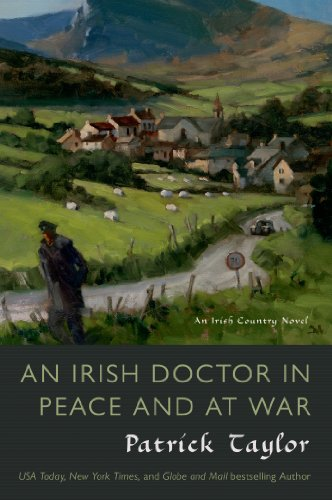 An Irish Doctor in Peace and at War: An Irish Country Novel (Irish Country Books)