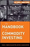 img - for The Handbook of Commodity Investing (Frank J. Fabozzi Series) book / textbook / text book