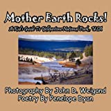 img - for Mother Earth Rocks! a Kid's Guide to Yellowstone National Park, USA book / textbook / text book