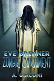 Zombie Experiment (The Zombie Girl Saga Book 3) by A. Giacomi