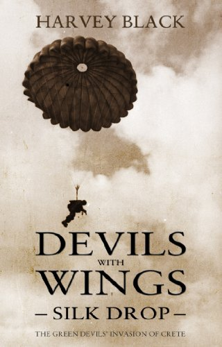 Devils with Wings: Silk Drop: The Green Devils' Invasion of Crete
