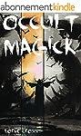 Occult Magick: Cast Spells for Protec...