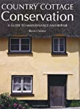 Bevis Claxton Country Cottage Conservation: A Guide to Maintenance and Repair