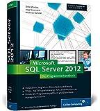 SQL Server 2012: Das Programmierhandbuch. Inkl. ADO.NET 4.0 Entity Framework (Galileo Computing)