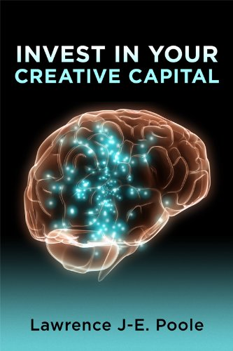 Book: Invest in Your Creative Capital by Lawrence J-E. Poole
