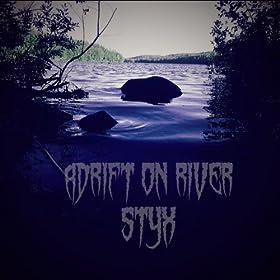 Adrift on River Styx [Explicit]