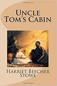 Uncle tom 39 s cabin harriet beecher stowe 9781482672893 for Uncle tom s cabin first edition value