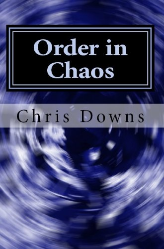 Book: Order in Chaos (Spiritually Inspirational Self-Help Books for Christianity) by Chris Downs