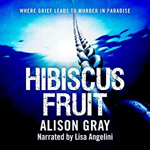 Hibiscus Fruit: Where Grief Leads to Murder in Paradise Audiobook