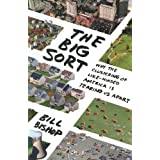 The Big Sort: Why the Clustering of Like-Minded America Is Tearing Us Apart ~ Robert G. Cushing