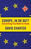 Europe: In or Out?: Everything You Need to Know