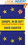 Europe: In or Out?: Everything You Ne...
