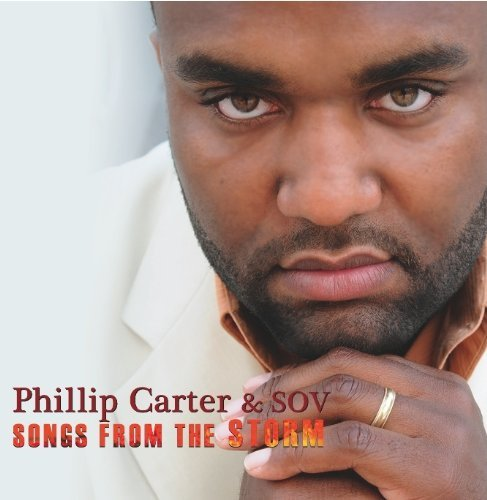 Songs from the Storm by Phillip Carter & Sov (2009-08-04)