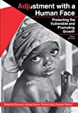 img - for Adjustment with a Human Face: Volume I: Protecting the Vulnerable and Promoting Growth book / textbook / text book