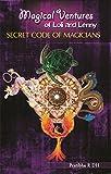 Magical Ventures of Loli and Lenny, (Vol 3): Secret Code of Magicians