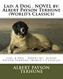 Image of Lad: A Dog . NOVEL by:  Albert Payson Terhune (World's Classics)