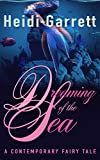 Dreaming of the Sea (A Contemporary Fairy Tale) (Once Upon a Time Today Book 2)