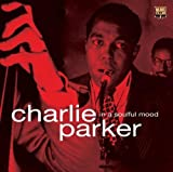 In A Soulful Mood Charlie Parker