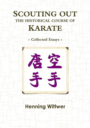 Scouting Out The Historical Course Of Karate: Collected Essays