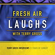Fresh Air: Laughs | [Terry Gross]