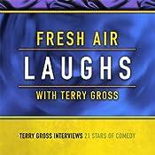Fresh Air: Laughs | [Terry Gross]